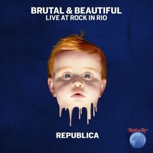 Republica的專輯Brutal & Beautiful Live at Rock in Rio