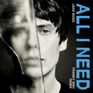 Jake Bugg的專輯All I Need (Franky Wah Remix)