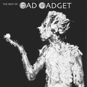 Album The Best Of Fad Gadget from Fad Gadget