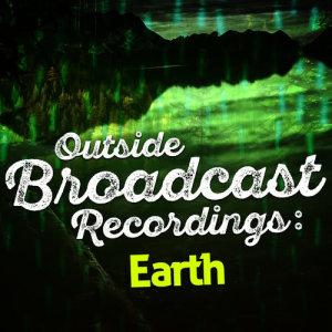 Outside Broadcast Recordings: Earth