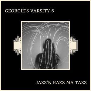 Album Jazz'n Razz Ma Tazz from Georgie's Varsity 5