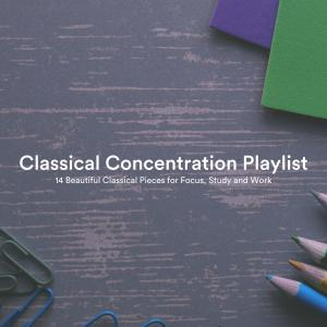 Album Classical Concentration Playlist: 14 Beautiful Classical Pieces for Focus, Study and Work from Jonathan Sarlat