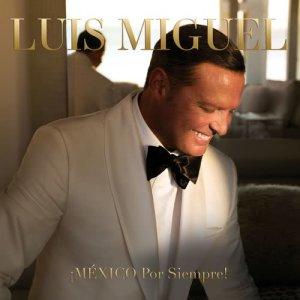 Album ¡MÉXICO Por Siempre! from Luis Miguel