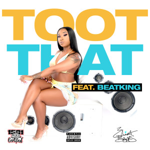 Album Toot That (feat. BeatKing) (Explicit) from BeatKing