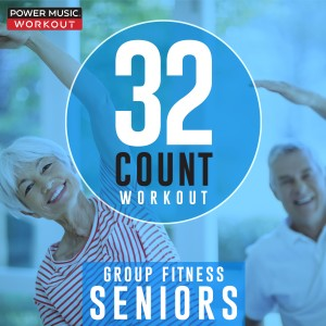 Power Music Workout的專輯32 Count Workout - Seniors (Nonstop Group Fitness 126 BPM)