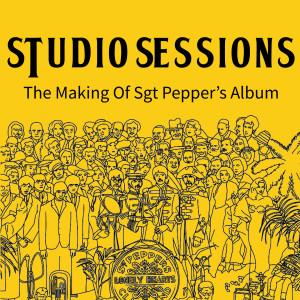 Studio Sessions (The Making Of Sgt Pepper's Album) dari The Beatles