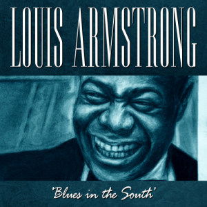 Louis Armstrong的專輯Blues In The South