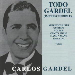 Carlos Gardel的專輯Todo Gardel - Imprescindible