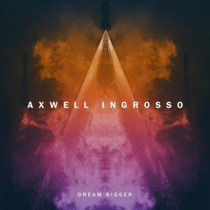 Album Dream Bigger from Axwell