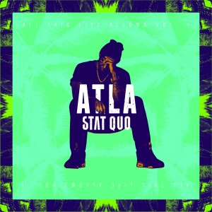 Album ATLA: All This Life Allows, Vol. 1 from Stat Quo