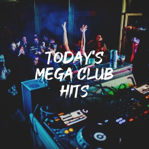 Album Today's Mega Club Hits from Ultimate Dance Hits