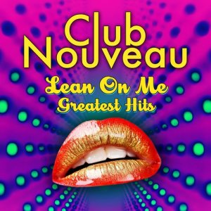 Album Lean On Me - Greatest Hits from Club Nouveau