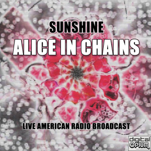 Album Sunshine (Live) from Alice In Chains