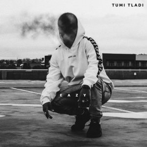 Listen to Eazy song with lyrics from Tumi Tladi