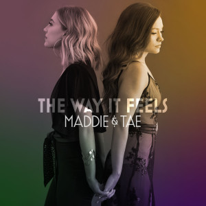 Maddie & Tae的專輯The Way It Feels