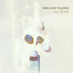 SING LIKE TALKING的專輯Heart Of Gold