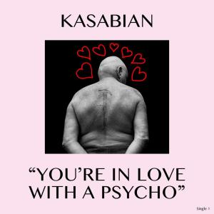 Album You're In Love With a Psycho from Kasabian