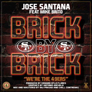 Album Brick By Brick: We're the 49ers (feat. Mike Brito) from Jose Santana