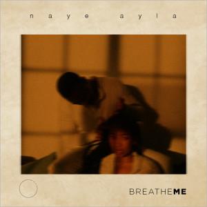 Album Breathe Me from Naye Ayla