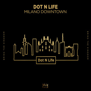 Album Milano Downtown from Dot N Life