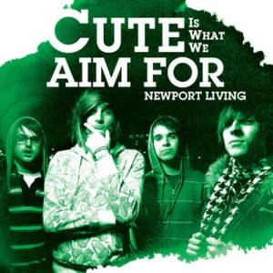 Album Newport Living [Digital Download] from Cute Is What We Aim For