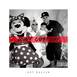 Hot Dollar的專輯Joint Custody (Explicit)