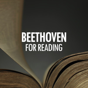 Ludwig van Beethoven的專輯Beethoven for reading