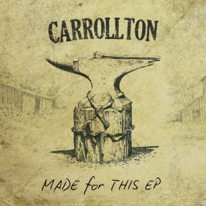 Album Made For This from Carrollton
