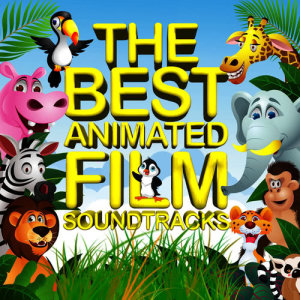 Album The Best Animated Film Soundtracks - Kids Movies from Hollywood Session Singers