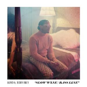 LLoyd的專輯Slow Wine Bass Line (feat. Teddy Riley)