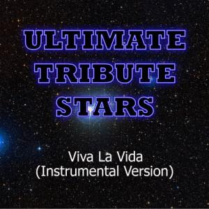 Ultimate Tribute Stars的專輯Coldplay - Viva La Vida (Instrumental Version)