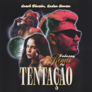 Luísa Sonza的專輯Tentação (Fodassy Remix)