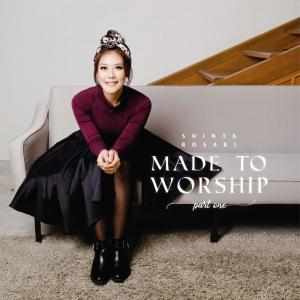 Made To Worship, Pt. 1 dari Shinta Rosari