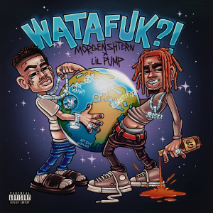 Lil Pump的專輯WATAFUK?! (Explicit)