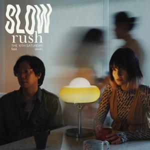 ดาวน์โหลดและฟังเพลง Slow Rush พร้อมเนื้อเพลงจาก The 10th Saturday