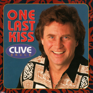Album One Last Kiss from Clive Bruce