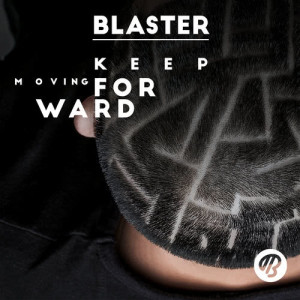 Blaster的專輯Keep Moving Forward