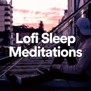 Album Lofi Sleep Meditations from LoFi Hip Hop