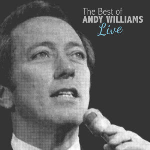 Album The Best of Andy Williams Live from Andy Williams