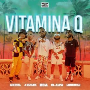 Album Vitamina Q (feat. Justin Quiles & Lirico En La Casa) (Explicit) from Noriel