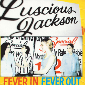 Fever In Fever Out 1996 Luscious Jackson