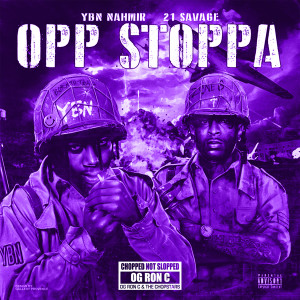 Album Opp Stoppa (feat. 21 Savage) [Chop Not Slop Remix] from YBN Nahmir