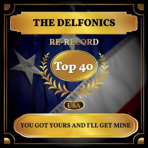 The Delfonics的專輯You Got Yours and I'll Get Mine (Billboard Hot 100 - No 40)
