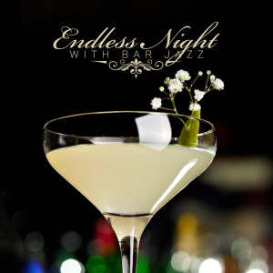Album Endless Night with Bar Jazz from Jazz Night Music Paradise