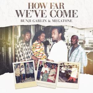 Album How Far We've Come from Bunji Garlin