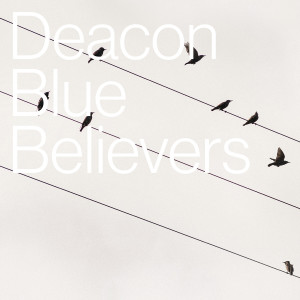 Album Believers from Deacon Blue