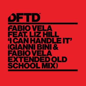 Album I Can Handle It (feat. Liz Hill) [Gianni Bini & Fabio Vela Extended Old School Mix] from Fabio Vela