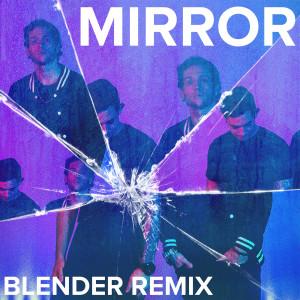 Mirror (Blender Remix)