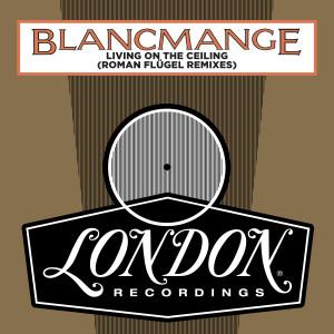 Album Living On The Ceiling (Roman Flügel Remixes) from Blancmange