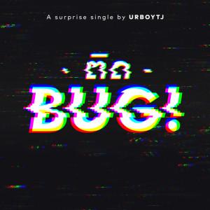 อัลบัม ติดBug - Single ศิลปิน UrboyTJ